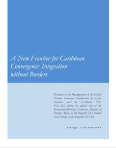 A New Frontier for Caribbean Convergence: Integration without Borders. (EBOOK) http://www.eclac.cl/prensa/noticias/comunicados/3/50823/A_New_Frontier_for_Caribbean_Convergence-Minister_Dookeran_Santiago_Chile_Sept2013.pdf Presentation by  the Honourable Winston Dookeran, Minister of Foreign Affairs of the Republic of Trinidad and Tobago, on a roadmap towards the new trajectory of Caribbean convergence. Delivered at the Headquarters of ECLAC during his official visit to the Republic of Chile.