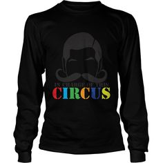 In Charge Of This Circus With Ringleader Mustache TShirt #gift #ideas #Popular #Everything #Videos #Shop #Animals #pets #Architecture #Art #Cars #motorcycles #Celebrities #DIY #crafts #Design #Education #Entertainment #Food #drink #Gardening #Geek #Hair #beauty #Health #fitness #History #Holidays #events #Home decor #Humor #Illustrations #posters #Kids #parenting #Men #Outdoors #Photography #Products #Quotes #Science #nature #Sports #Tattoos #Technology #Travel #Weddings #Women