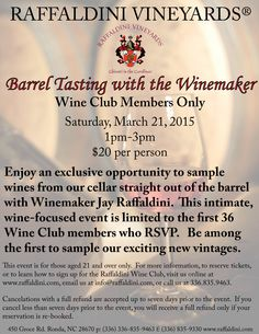 Our Barrel Tasting for Wine Club Members usually sells out before the month of the event, so RSVP fast to ensure your attendance to this exclusive event!  Saturday, March 21, 2015, 1pm-3pm, $20 per person, Raffaldini Wine Club Members only. #ncwine #barreltasting #afternoonwiththewinemaker Romantic Night, Wine Wednesday, March 21, Attendance, Wine Making, Wines, Rsvp, Barrel, Club