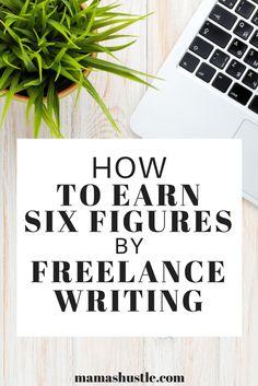 How to Earn $200,000 Per Year Freelance Writing