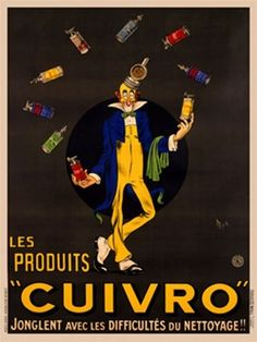 This vertical french product poster features a clown in a blue jacket and yellow pants juggling colorful cleaning product bottles. The beautiful Vintage Poster Reproduction is perfect for an office or living room. Les Produits Cuivro by Mich 1920 France Retro Ads, Vintage Advertisements, Vintage Ads, Vintage Posters, Vintage Food, Poster Ads, Advertising Poster, Poster Prints, Vintage Magazine