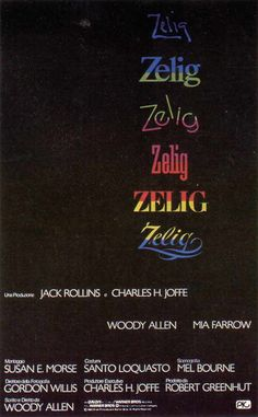 Zelig is a 1983 American mockumentary film written and directed by Woody Allen and starring Allen and Mia Farrow. Allen plays Leonard Zelig, a nondescript enigma who, out of his desire to fit in and be liked, takes on the characteristics of strong personalities around him. The film, presented as a documentary, recounts Zelig's intense period of celebrity in the 1920s and includes analyses from present day intellectuals.