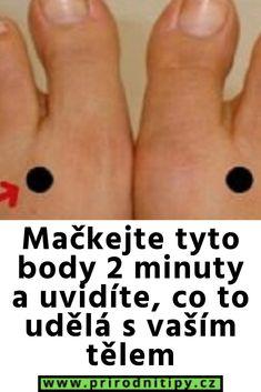 Mačkejte tyto body 2 minuty a uvidíte, co to udělá s vaším tělem - prirodni tipy Medicine