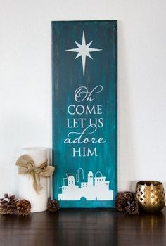 Oh come let us adore Him sign. Good present for the MIL … - Decoration Christmas Nativity, Christmas Door, All Things Christmas, Winter Christmas, Christmas Holidays, Christmas Decorations, Christmas Wooden Signs, Nativity Crafts, Xmas