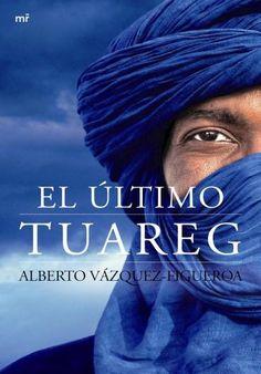 Descargar Libro El Último Tuareg - Alberto Vázquez-Figueroa en PDF, ePub, mobi o Leer Online | Le Libros