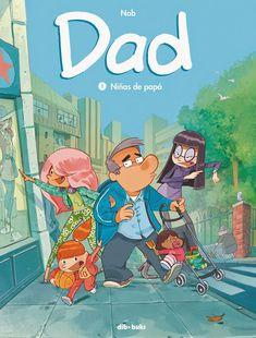Júralo por mi: DAD 1. NIÑAS DE PAPA, EL NUEVO COMIC DE NOB QUE NOS TRAE DIBBUKS