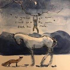 "I will go to the moon,"" said the mole. Charlie Mackesy, The Mole, Horse Drawings, Horse Quotes, Equine Art, Horse Art, Great Artists, Illustration Art, Sketches"