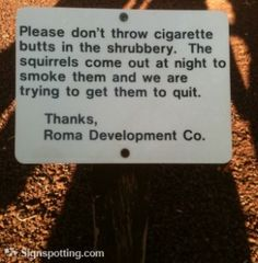 Maybe if we posted this sign on UK's campus, then people wouldn't smoke on campus. haha SAVE THE SQUIRRELS!!!