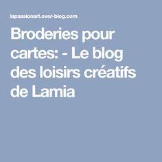 Broderies pour cartes: - Le blog des loisirs créatifs de Lamia