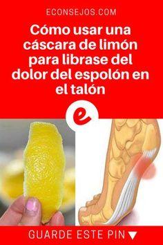 Cascara de limon   Cómo usar una cáscara de limón para librase del dolor del espolón en el talón   La cáscara de limón tiene una fuerte acción antiinflamatoria. Y ahora usted sabrá cómo usarla para tratar los dolores. Aprenda aquí