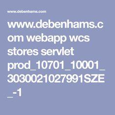 www.debenhams.com webapp wcs stores servlet prod_10701_10001_3030021027991SZE_-1