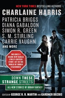 Down These Strange Streets Edited By:  George R.R. Martin and Gardner Dozois  Rated 4 1/2 Stars