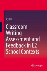 (ebook)Lee, I. (2017). Classroom writing assessment and feedback in L2 contexts. Dordrecht: Springer