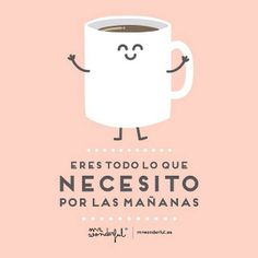 Mr Wonderful By: Héctor Alberto Mr Wonderful, I Love Coffee, My Coffee, Sweet Coffee, Coffee Mugs, Cute Quotes, Funny Quotes, Awesome Quotes, Frases Instagram