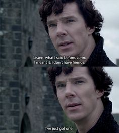The moment when you realize that Sherlock is human after all.