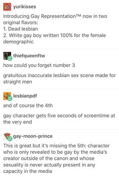 That last one hit home more than anything since most characters I see are like that<<*cough cough DUMBLEDORE cough* Lgbt Memes, Faith In Humanity, Writing Prompts, Saga, Equality, Just In Case, Politics, Number 7, Facts