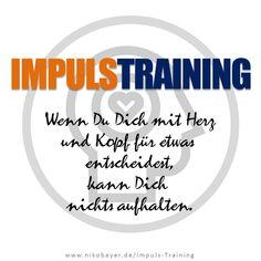 Wenn Du Dich mit Herz und Kopf für etwas entscheidest, kann Dich nichts aufhalten. IMPULS-Training bietet die Anstöße für Deine Weiterbildung. Seminare, Workshops und Coaching für mehr Effizienz UND Zufriedenheit - von und mit Niko Bayer.
