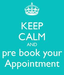 Pre-Booking your appointment is always a good idea to insure you have your appointment.