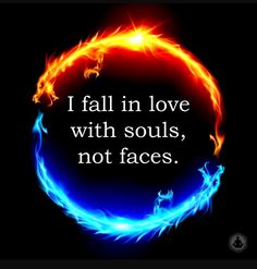 I'm in love with your soul xx and have been for a thousand years every life time I hunt you down and find you xx