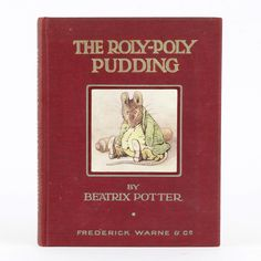 The Roly-Poly Pudding, Beatrix Potter, First Edition