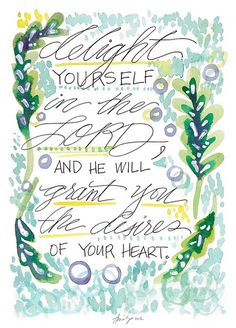Delight yourself in the Lord | Flickr - Photo Sharing!