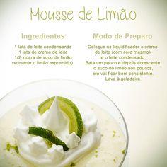 Você sabe fazer mousse de limão ? Separamos uma receita bem simples e que fica uma maravilha!!!! Porque não aproveitar o feriado para fazer !!!!  Fique de olho em nossas postagens (;