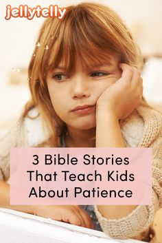 3 Bible stories, shows, and talking points to teach your kids about patience!