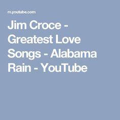 Jim Croce - Greatest Love Songs - Alabama Rain - YouTube