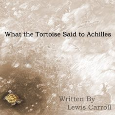 What the Tortoise Said to Achilles:Amazon.co.uk:Kindle Store