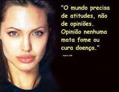 adriana rosalen mulher de atitude: Frase de Angelina Jolie