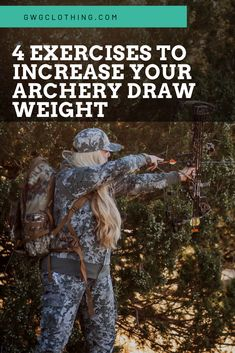 4 Exercises to Increase Your Archery Draw Weight – Girls With Guns Four exercises to increase your draw weight for archery hunting season, written by Sereena Thompson for Girls With Guns Clothing.