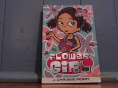 Flower Girl by Chrissie Perry (Go Girl Series) Girls Series, Family Guy, Flowers, Books, Fictional Characters, Art, Art Background, Libros, Kunst