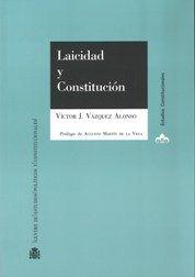 Laicidad y constitución / Víctor J. Vázquez Alonso ; prólogo de Augusto Martín de la Vega