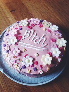 can someone please make me a bitch cake?