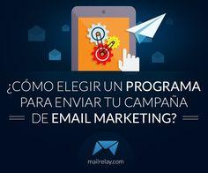 ¿Cómo elegir un programa para enviar tu campaña de email marketing?
