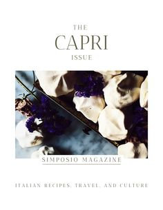 Stargazing menu. Get the Capri issue of Simposio, an Italian magazine,  and travel to Italy through pictures, stories, legends, culture, and recipes. Isle Of Capri Italy, Italian Summer, Italian Desserts, Foodie Travel, Stargazing, Italy Travel, Travel Around, Travel Guide, Globe