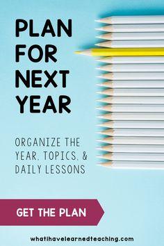 Plan for Next Year: Organize the Year, Topics & Daily Lessons Curriculum Mapping, Curriculum Planning, Lesson Planning, Teacher Checklist, Teacher Planner, Teaching Plan, Teaching Tips, First Grade Teachers, New Teachers