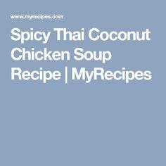 Spicy Thai Coconut Chicken Soup Recipe | MyRecipes