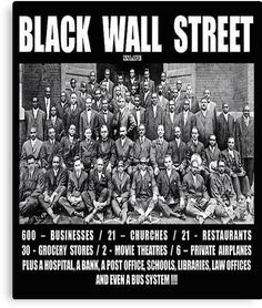 Black wall Street - Black Wall Street' Poster by Cinderfellaman. Black History Quotes, Black History Books, Black History Facts, Black History Month People, Black History Inventors, Wall Street, We Are The World, In This World, Cultura General