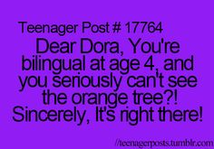 I remember I used to love Dora when I was little but now the memory drives me nuts! IT'S RIGHT THERE!!!!!!!!!!