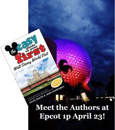 The easy guide to your first Walt Disney World Visit   Meet Two Celebrated Disney Guidebook  Authors April 23rd at Epcot