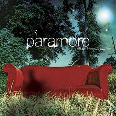 Paramore, All We Know Is Falling | 36 Pop Punk Albums You Need To Hear Before You F----ing Die