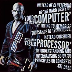 Kit Dale Brazilian Jiu Jitsu BJJ quotes