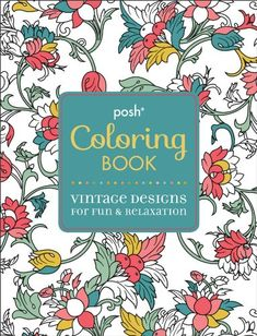 Posh Coloring Book Vintage Designs For Fun Relaxation By Michael OMara Books