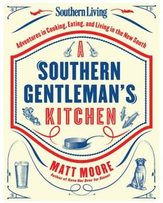 A Southern Gentleman's Kitchen is the perfect cookbook  for Dad this Father's Day