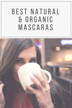 Best Natural & Organic Mascaras (UK) - Roundup of the best organic mascaras you can buy in the UK. Natural Organic Makeup, Best Natural Makeup, Natural Make Up, Organic Beauty, Vegan Looks, Natural Mascara, Non Toxic Makeup, British Family, Green Living Tips