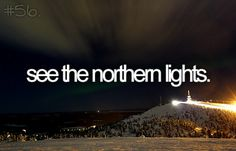 see the northern lights! (bucket list)