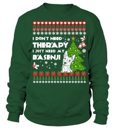 # Therapy, I need My Basenji Christmas Funny Sweatshirt Gifts T-shirt .  Shirts says I Don't Need Therapy, I Need My Basenji. Best present for Christmas, New Year, Thanksgiving, Birthdays everyday gift ideas or any special occasions.HOW TO ORDER:1. Select the style and color you want:2. Click Reserve it now3. Select size and quantity4. Enter shipping and billing information5. Done! Simple as that!TIPS: Buy 2 or more to save shipping cost!This is printable if you purchase only one piece. so…
