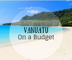 Backpacking Vanuatu on a Budget - FreeYourMindTravel