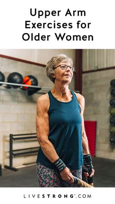 Firming Upper Arm Exercises for a 60 Year Old Woman Skin losing elasticity in your upper arms is an indicator that time is passing. Fight back by building your arm muscles so that your skin fills out somewhat.